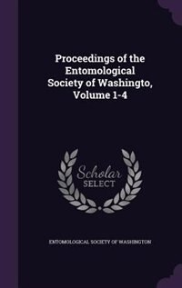 Proceedings of the Entomological Society of Washingto, Volume 1-4 by Entomological Society Of Washington