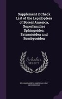 Supplement 2 Check List of the Lepidoptera of Boreal America, Superfamilies Sphingoidea…