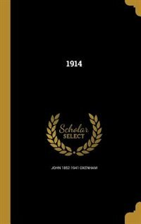 1914 by John 1852-1941 Oxenham