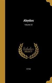Abydos; Volume 22