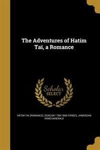 The Adventures of Hatim Taï, a Romance