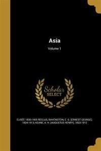 Asia; Volume 1 by Elisée 1830-1905 Reclus
