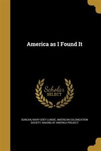 America as I Found It by Mary Grey Lundie Duncan