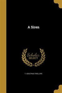 A Siren by T. Adolphus Trollope