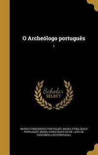 O Archeólogo português; 1 by Museu Etnográfico Português