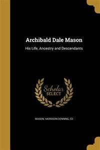 Archibald Dale Mason by Harrison Denning ed Mason