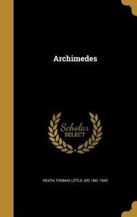 Archimedes by Thomas Little Sir 1861-1940 Heath