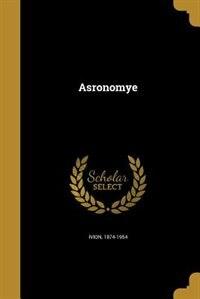 Asronomye by 1874-1954 ivion