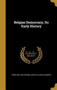 Belgian Democracy, Its Early History