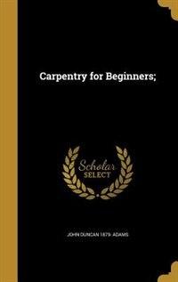 Carpentry for Beginners;