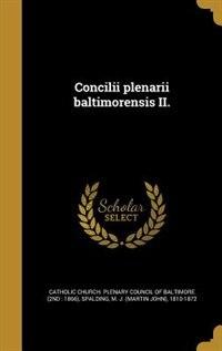Concilii plenarii baltimorensis II. by Catholic Church. Plenary Council of Balt