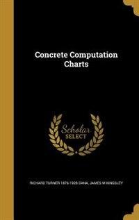 Concrete Computation Charts by Richard Turner 1876-1928 Dana