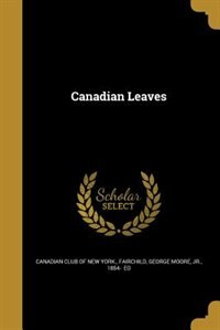 Canadian Leaves by Canadian club of New York.
