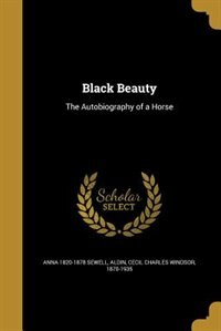 Black Beauty: The Autobiography of a Horse de Anna 1820-1878 Sewell