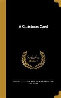 A Christmas Carol by Charles 1812-1870 Dickens