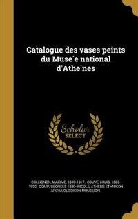 Catalogue des vases peints du Muse?e national d'Athe`nes