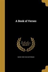 A Book of Verses by Nixon 1859-1944 Waterman