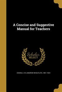 A Concise and Suggestive Manual for Teachers