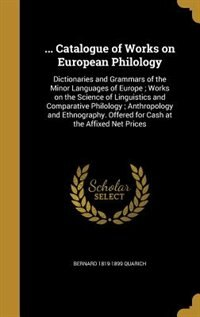 ... Catalogue of Works on European Philology by Bernard 1819-1899 Quarich
