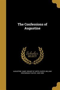 The Confessions of Augustine by Saint Bishop Of Hippo Augustine