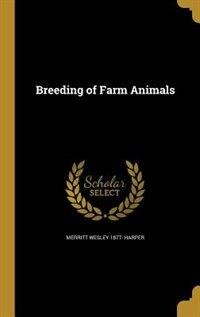 Breeding of Farm Animals by Merritt Wesley 1877- Harper