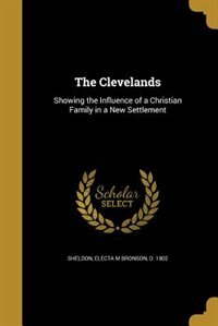 The Clevelands by Electa M Bronson d. 1902 Sheldon