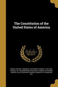 The Constitution of the United States of America by United States. Congress