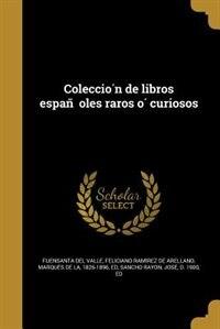 Coleccio?n de libros espan~oles raros o? curiosos