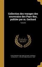 Collection des voyages des souverains des Pays-Bas, publiée par m. Gachard; Tome 02