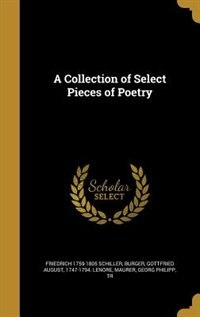 A Collection of Select Pieces of Poetry