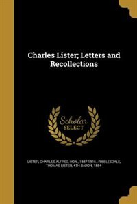 Charles Lister; Letters and Recollections