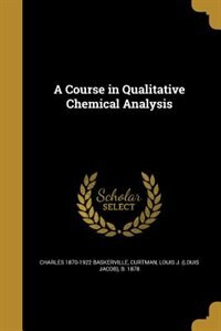 A Course in Qualitative Chemical Analysis