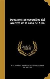 Documentos escogidos del archivo de la casa de Alba