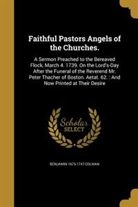 Faithful Pastors Angels of the Churches. by Benjamin 1673-1747 Colman