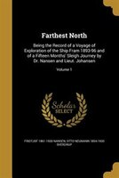 Farthest North: Being the Record of a Voyage of Exploration of the Ship Fram 1893-96 and of a…