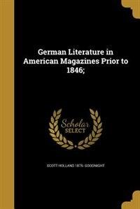 German Literature in American Magazines Prior to 1846;
