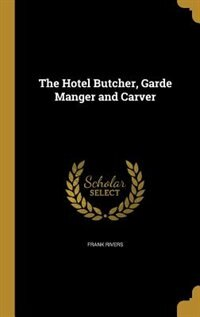 The Hotel Butcher, Garde Manger and Carver