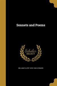 Sonnets and Poems by William Ellery 1876-1944 Leonard