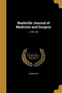 Nashville Journal of Medicine and Surgery; v.108 n.06 by Anonymous