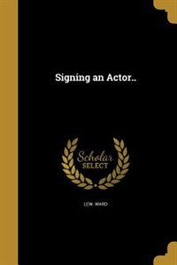 Signing an Actor.. by Lew. Ward
