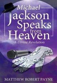 Michael Jackson Speaks from Heaven: A Divine Revelation
