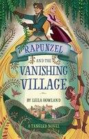 Rapunzel And The Vanishing Village: A Tangled Novel