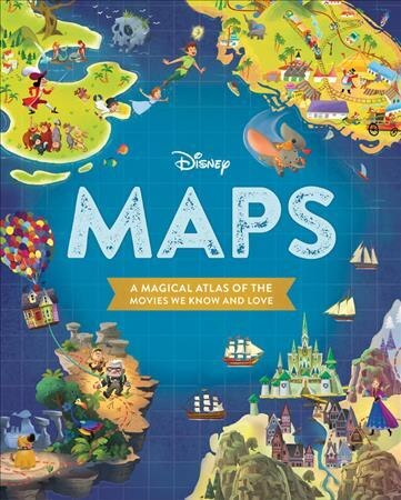 Disney Maps: A Magical Atlas Of The Movies We Know And Love by Disney Book Group