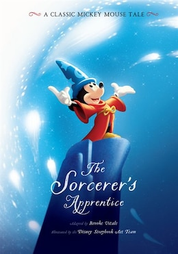 Book The Sorcerer's Apprentice: A Classic Mickey Mouse Tale by Brooke Vitale
