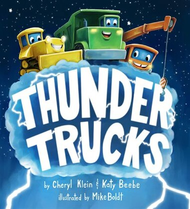 Thunder Trucks by Cheryl Klein
