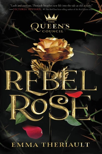 The Queen's Council Rebel Rose by Emma Theriault