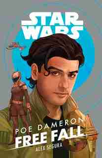 Star Wars Poe Dameron: Free Fall by Alex Segura