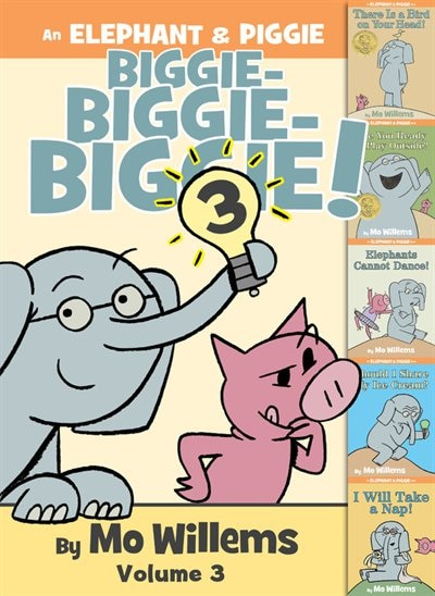An Elephant & Piggie Biggie! Volume 3 by Mo Willems
