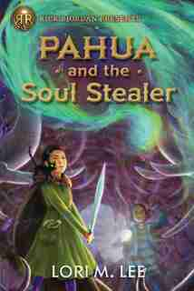 Pahua And The Soul Stealer by Lori Lee
