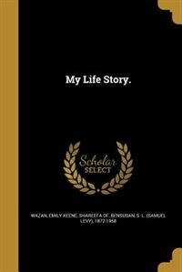 My Life Story. by Emily Keene Shareefa Of Wazan